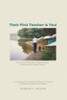 Their First Teacher is You!: If You Want to Become a Better Parent, First Become a Better Person A Loving and Encouraging Memoir for Parents, Written by a Teacher and Father
