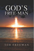 God's Free-Man: An American Tale of Perseverance: A Life in Service - eBook