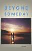 Beyond Someday - eBook
