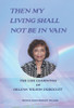 Then My Living Shall Not Be In Vain: The Life Learnings of Orlean Wilson Dubuclet