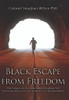 Black Escape from Freedom: The Fallacy of Victimism, and Resulting Self-Defeating Behavior and Avoidance of Responsibility - eBook