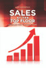 Sales at the Top Floor: Prepare for the Best View - eBook