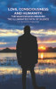 Love, Consciousness, & Humanity: The Shadowless Dreamer: The Illuminated Path of Silence - eBook