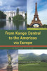 From Kongo Central to the Americas via Europe: A Cultural Overview