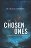 The Chosen Ones: An Addicts Guide to Their True Purpose - eBook
