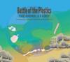 Battle of the Plastics: The Animals Story