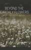 Beyond the Earthly Flowers