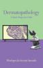 Dermatopathology: A Quick Diagnostic Guide