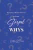 Scripture-Based Answers to Some GOSPEL WHYS (HB)