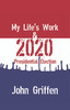My Life's Work & 2020 Presidential Election - eBook