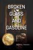 Broken Glass and Gasoline- eBook