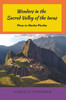 Wonders in the Sacred Valley of the Incas: Pisac to Machu Picchu