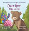 Cocoa Bear Makes a Friend: The Adventures of Cocoa Bear and Flutterby - eBook