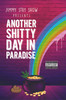 Jimmy Stay Show Presents Another Shitty Day in Paradise