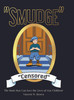 """Smudge"""" """"Censored"""" : The Book that Can Save the Lives of Our Children!"""