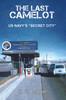 "The Last Camelot: US Navy's ""Secret City"" - eBook"