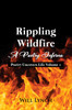Rippling Wildfire: A Poetry Inferno: Poetry Uncovers Life Volume 1 - eBook