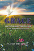 Grace: A Journey of Gods Unmerited Favor in the Midst of Uncertainties