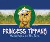 Princess Tiffany: Adventures on the Farm