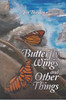 Butterfly Wings and Other Things