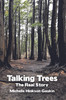 Talking Trees: The Real Story is about the secret lives of trees when they think people are looking