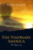 The Visionary America: The Beginning
