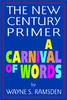 The New Century Primer: A Carnival of Words