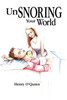 Unsnoring Your World
