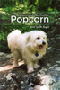 The Little White Dog Named Popcorn