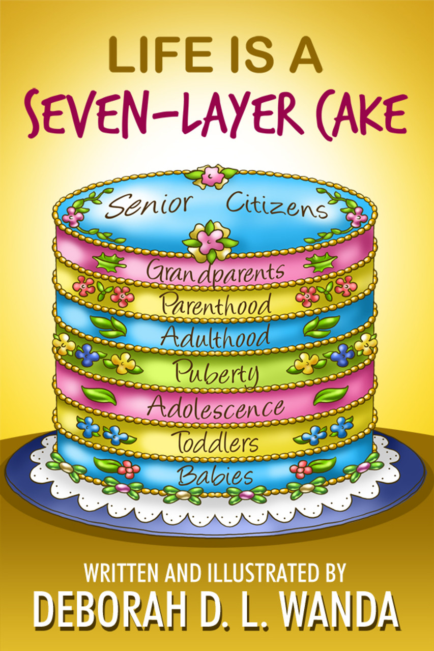 Life Is A Seven Layer Cake