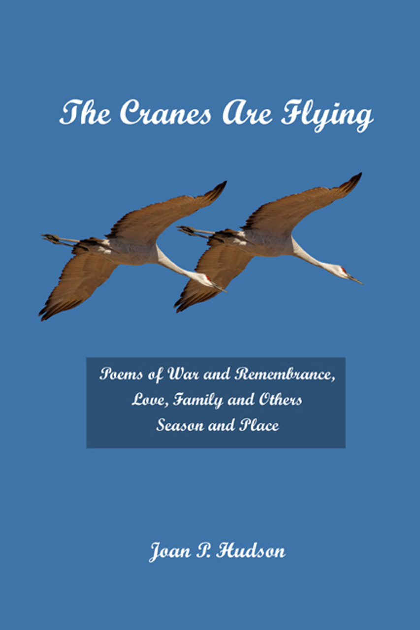 The Cranes Are Flying: Poems of War and Remembrance, Love, Family and  Others  Season and Place