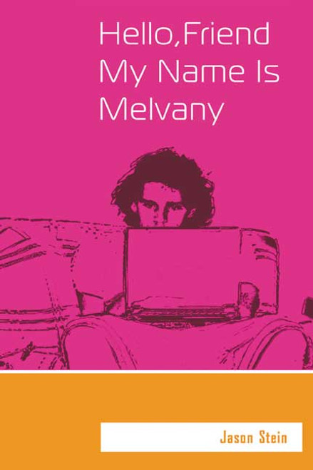 Hello, Friend. My Name Is Melvany