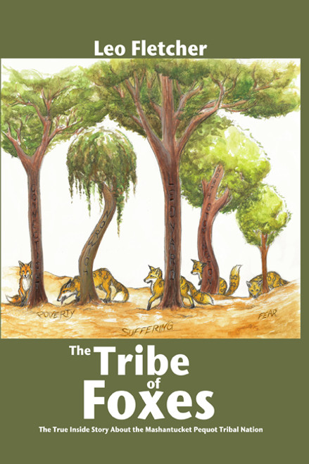 The Tribe of Foxes: The True Inside Story About the Mashantucket Pequot Tribal Nation