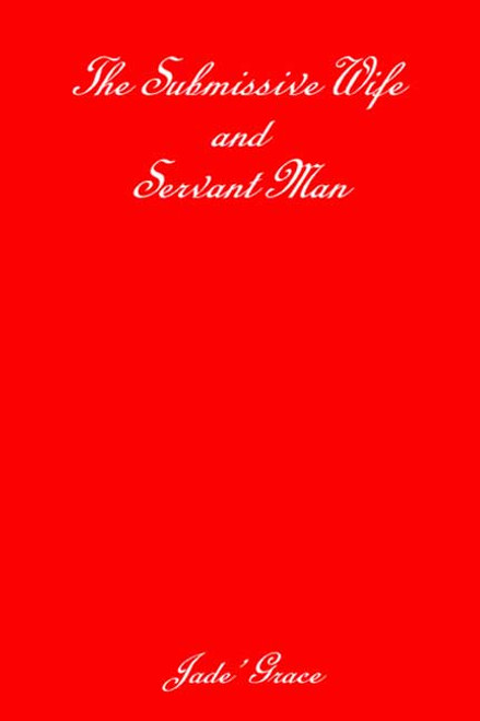 The Submissive Wife and Servant Man