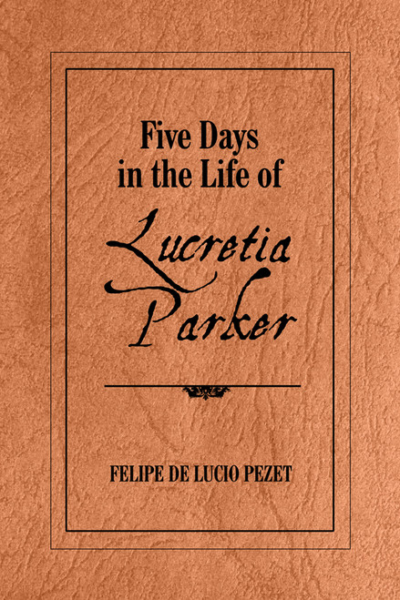 Five Days In the Life of Lucretia Parker
