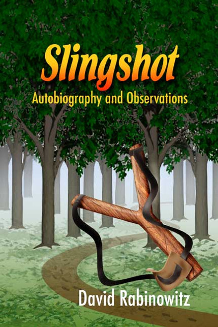 Slingshot: Autobiography and Observations