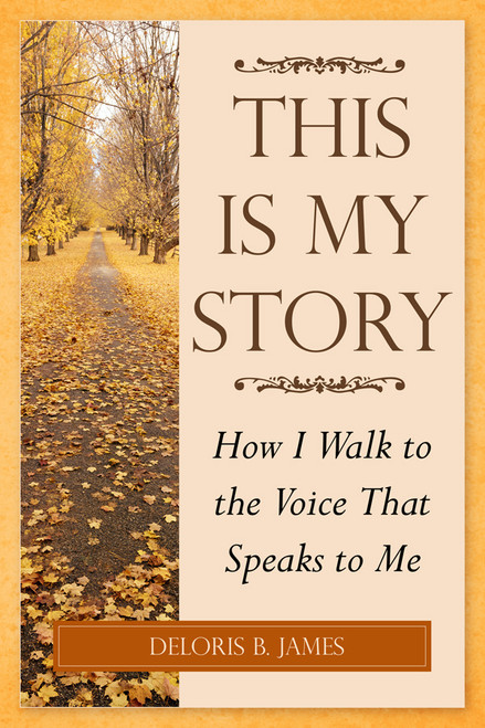 This Is My Story: How I Walk to the Voice That Speaks to Me