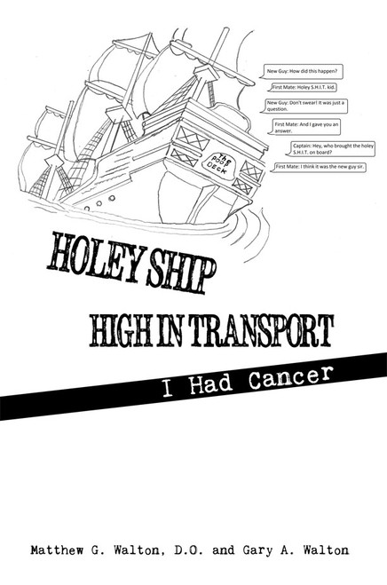 Holey Ship High in Transport: I Had Cancer