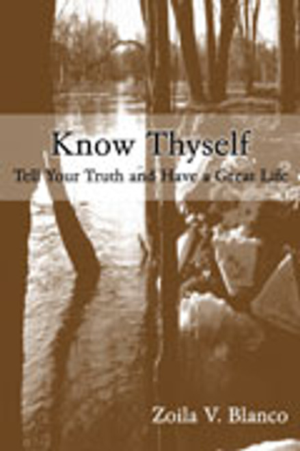 Know Thyself: Tell Your Truth and Have a Great Life