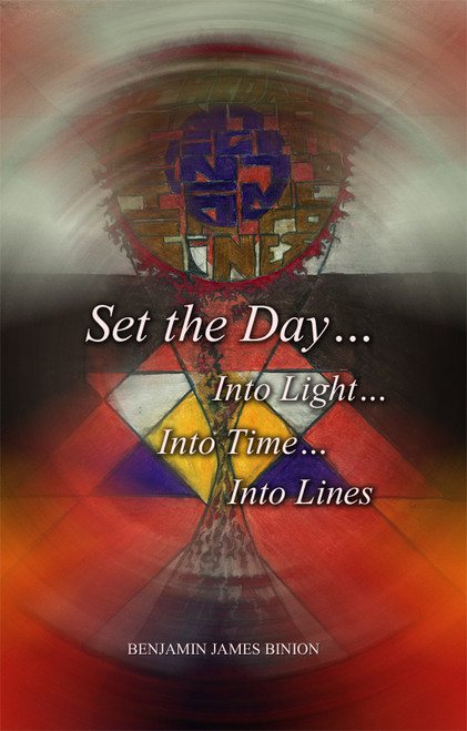 Set the Day… Into Light… Into Time… Into Lines
