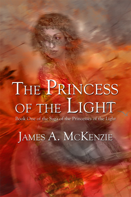 The Princess of the Light: Book One of the Saga of the Princesses of the Light