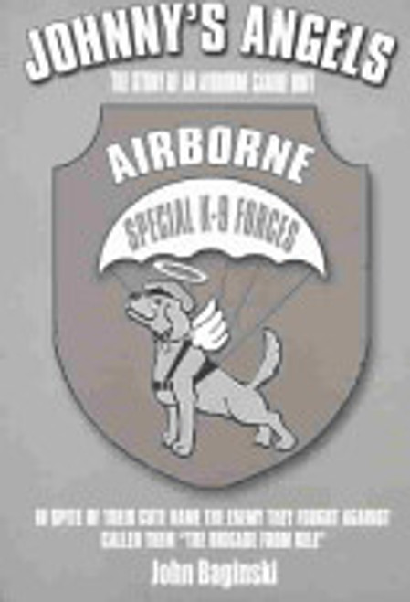 Johnny's Angels: The Story of an Airborne Canine Unit