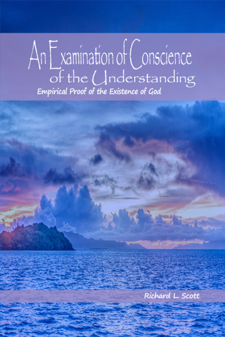 An Examination of Conscience of the Understanding: Empirical Proof of the Existence of God