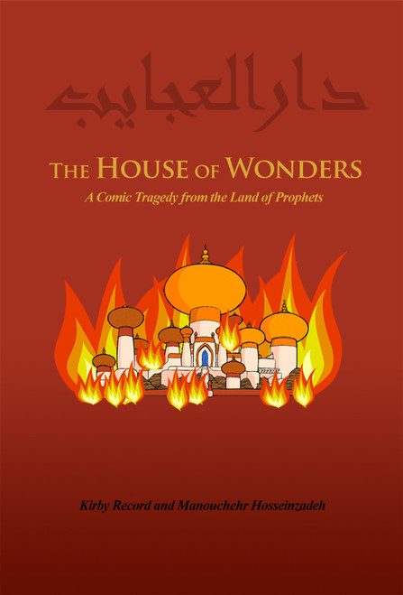 The House of Wonders: A Comic Tragedy from the Land of Prophets