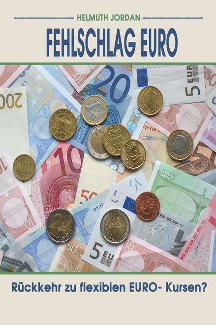 Fehlschlag Euro: Rueckkehr zu flexiblen EURO- Kursen?