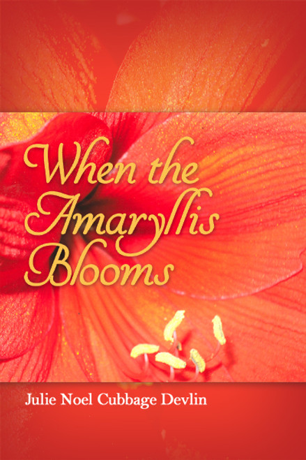 When the Amaryllis Blooms