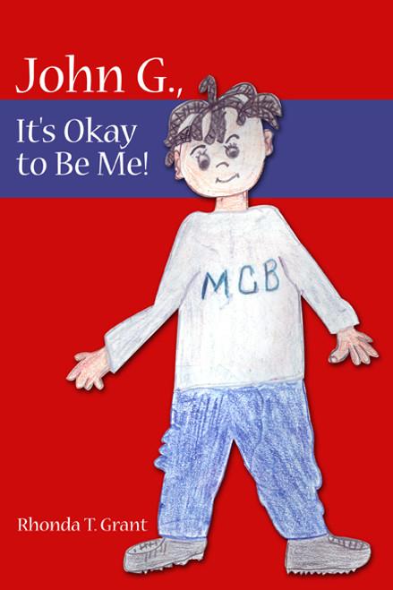 John G., It's Okay to Be Me!