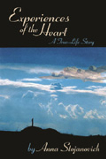 Experiences of the Heart: A True Life Story