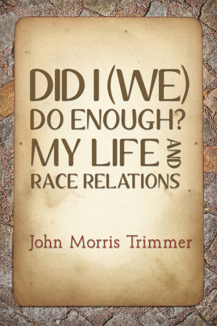 Did I (We) Do Enough? My Life And Race Relations