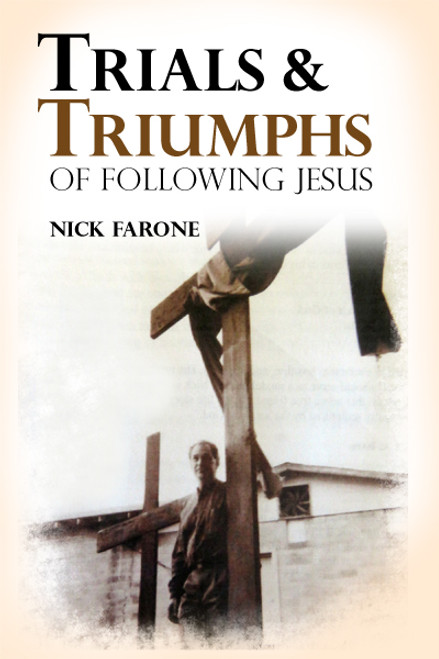 Trials and Triumphs of Following Jesus